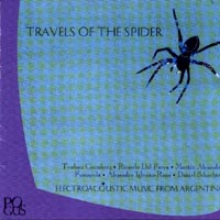 Travels of the Spider - Electro-Acoustic Music from Argentina