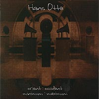 Hans Otte - Minimum:maximum / orient:occident