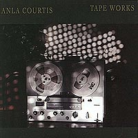 Anla Courtis - Tape Works