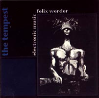 Felix Werder - The Tempest/Electronic Music