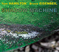 Tom Hamilton/Bruce Eisenbeil :: Shadow Machine