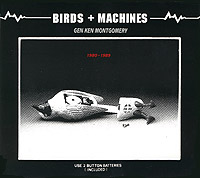 Ken Montgomery - Birds + Machines