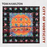 Tom Hamilton - City of Vorticity